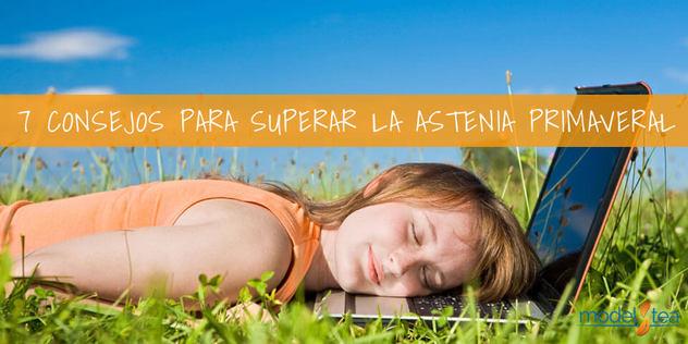 Astenia primaveral: trucos para ganar energía